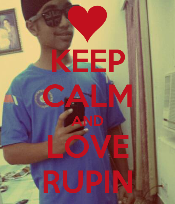 KEEP CALM AND LOVE RUPIN