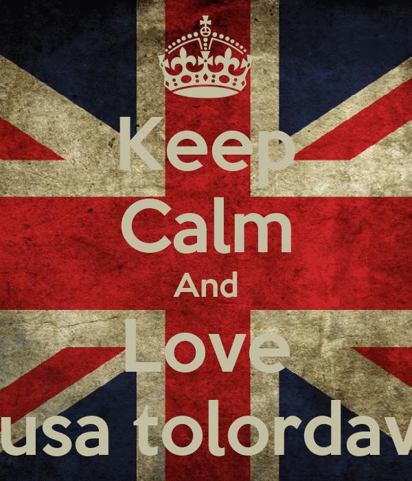 Keep Calm And Love Rusa tolordava