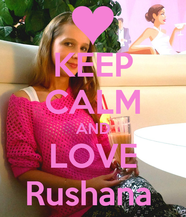 KEEP CALM AND LOVE Rushana