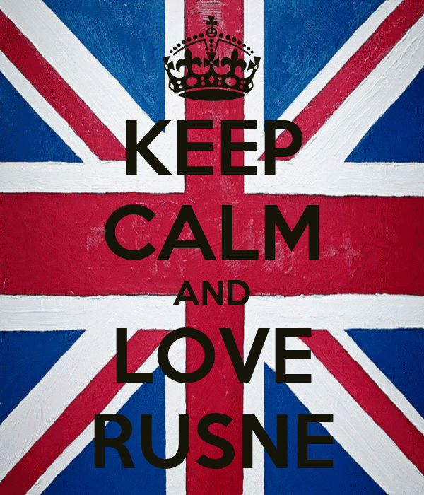 KEEP CALM AND LOVE RUSNE