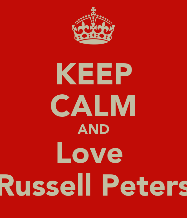 KEEP CALM AND Love  Russell Peters