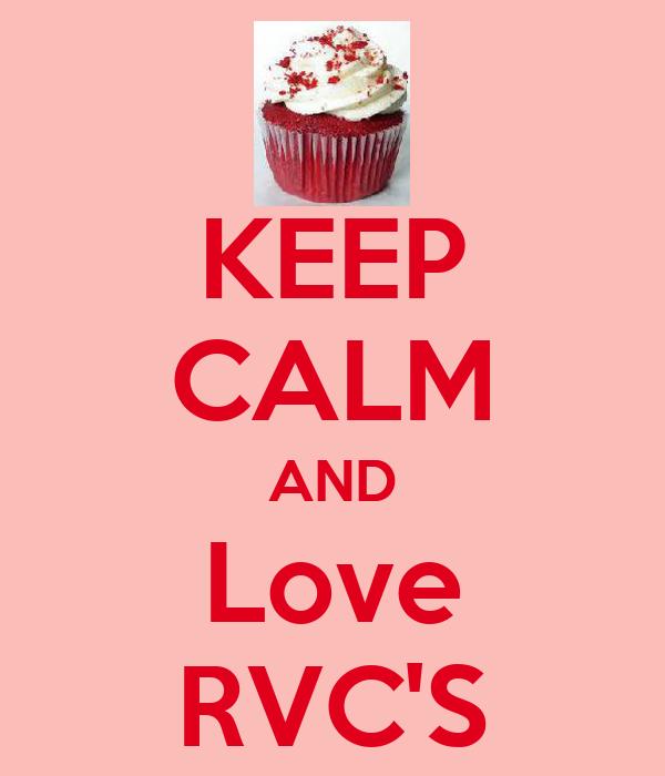 KEEP CALM AND Love RVC'S