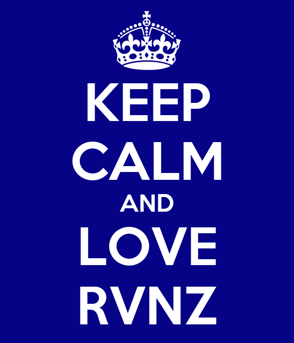 KEEP CALM AND LOVE RVNZ