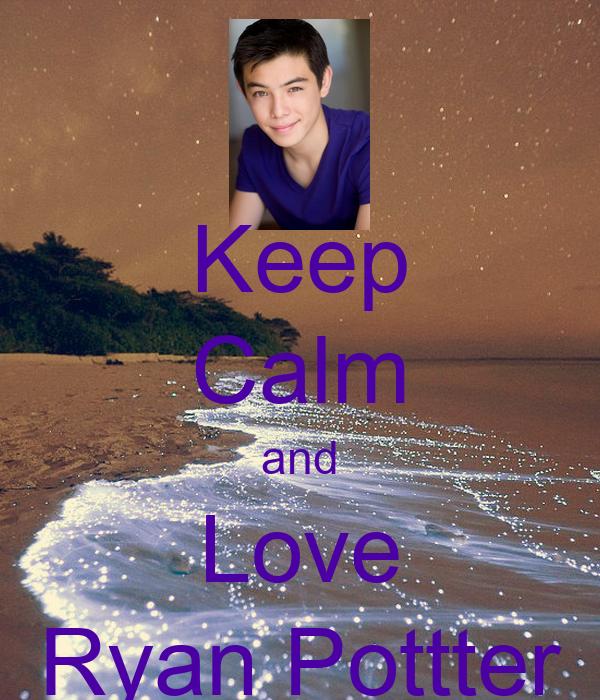 Keep Calm and Love Ryan Pottter