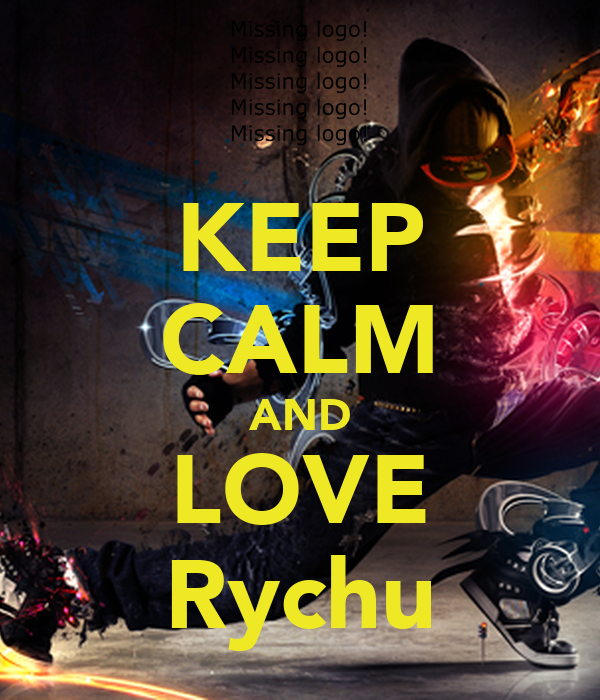 KEEP CALM AND LOVE Rychu