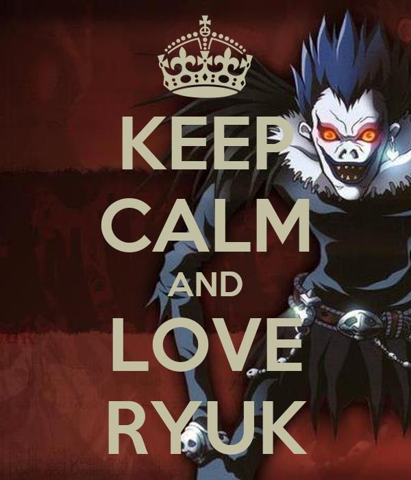 KEEP CALM AND LOVE RYUK