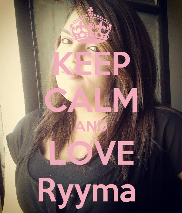 KEEP CALM AND LOVE Ryyma