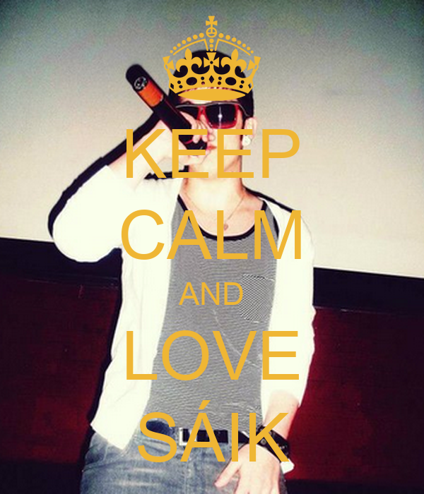 KEEP CALM AND LOVE SÁIK