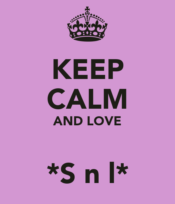 KEEP CALM AND LOVE  ♥*Sσnαl*♥