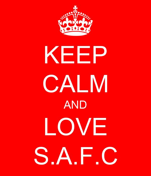 KEEP CALM AND LOVE S.A.F.C