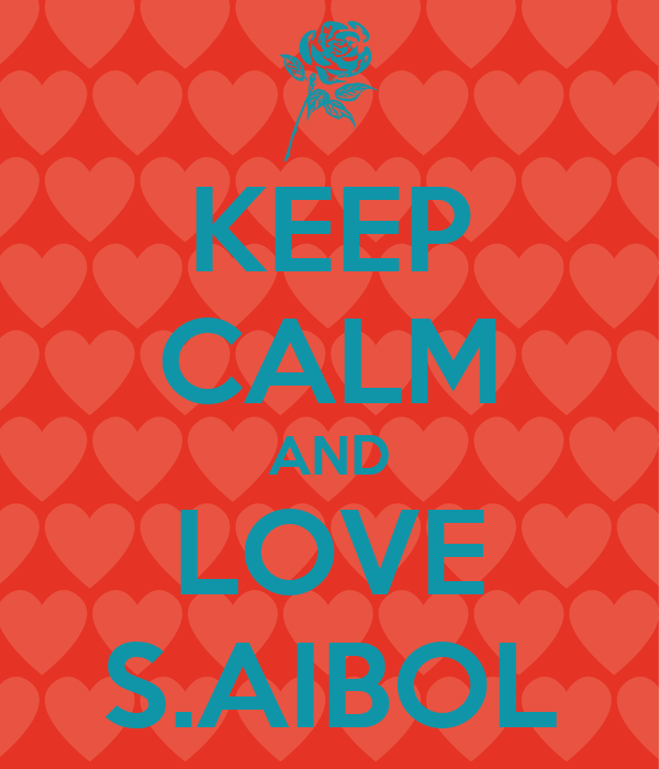 KEEP CALM AND LOVE S.AIBOL