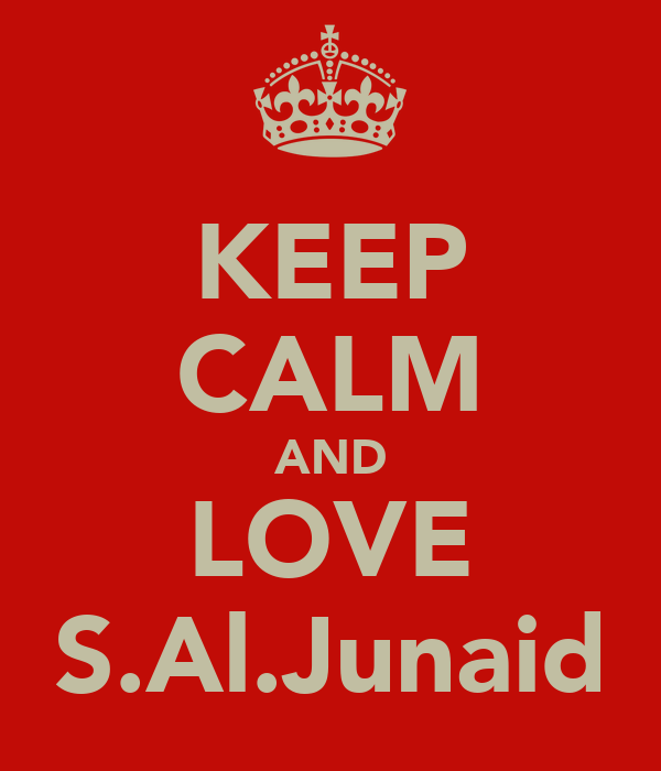 KEEP CALM AND LOVE S.Al.Junaid