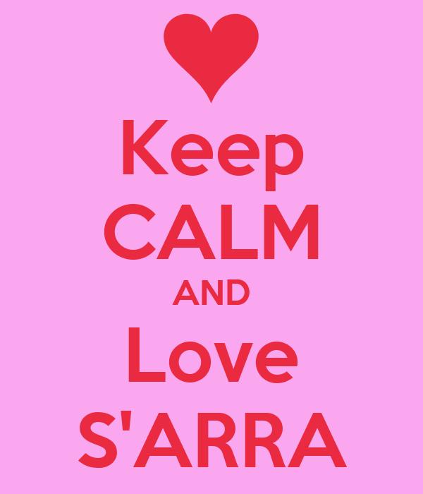 Keep CALM AND Love S'ARRA