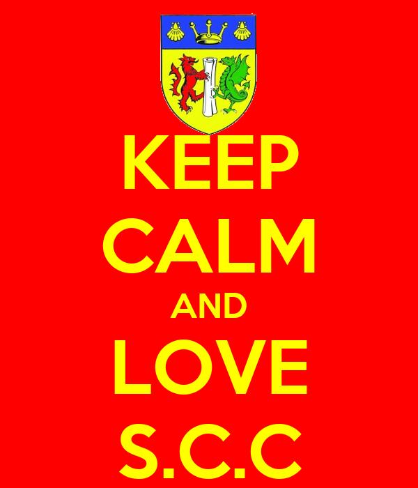 KEEP CALM AND LOVE S.C.C