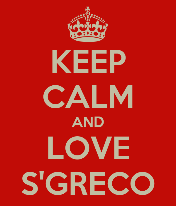 KEEP CALM AND LOVE S'GRECO