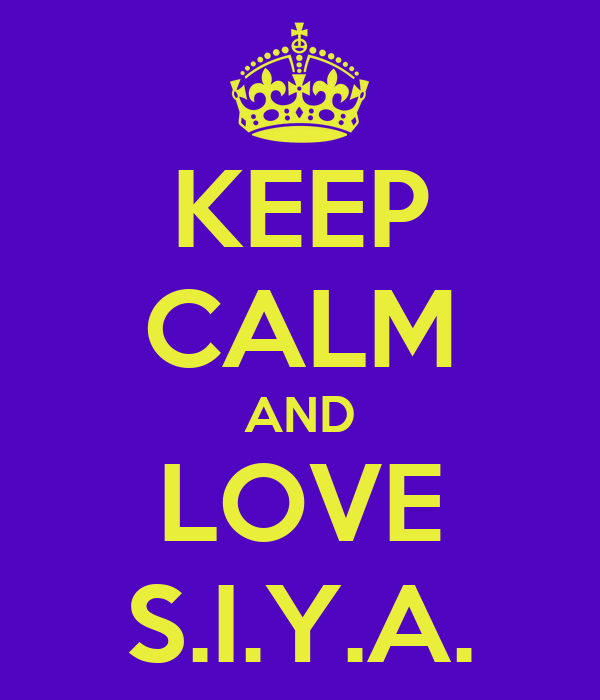 KEEP CALM AND LOVE S.I.Y.A.