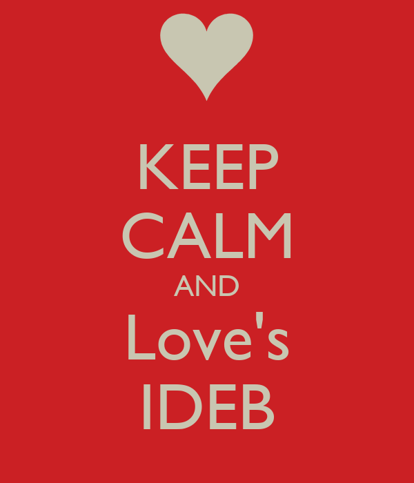 KEEP CALM AND Love's IDEB