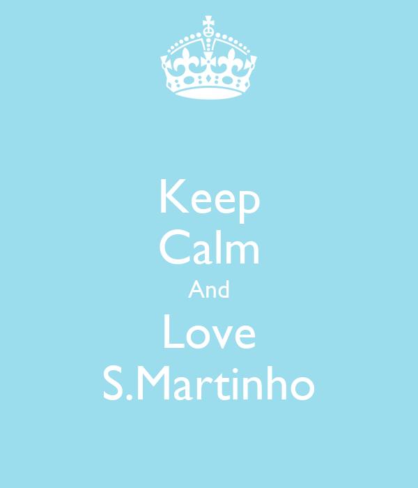 Keep Calm And Love S.Martinho