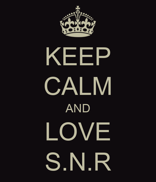 KEEP CALM AND LOVE S.N.R