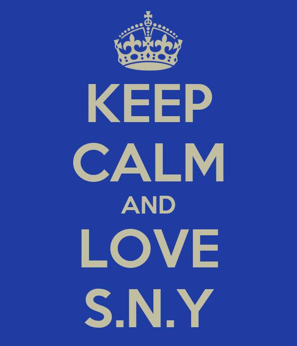 KEEP CALM AND LOVE S.N.Y