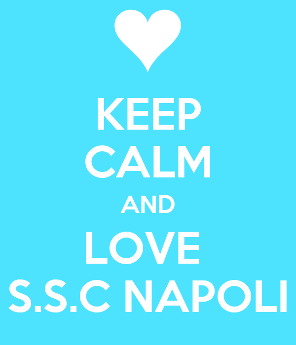 KEEP CALM AND LOVE  S.S.C NAPOLI