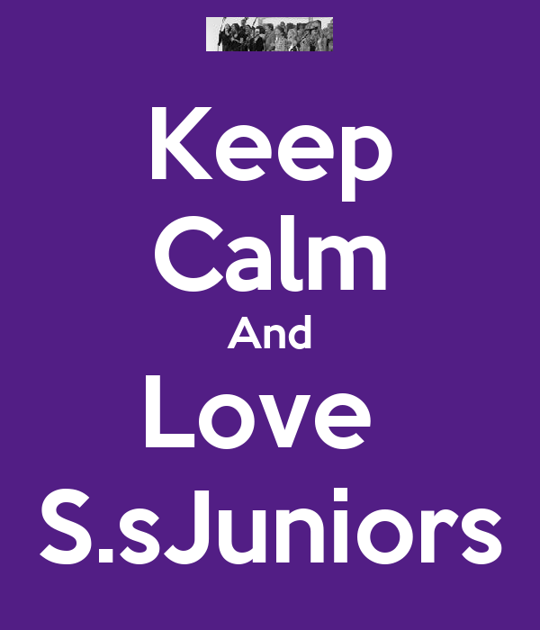 Keep Calm And Love  S.sJuniors