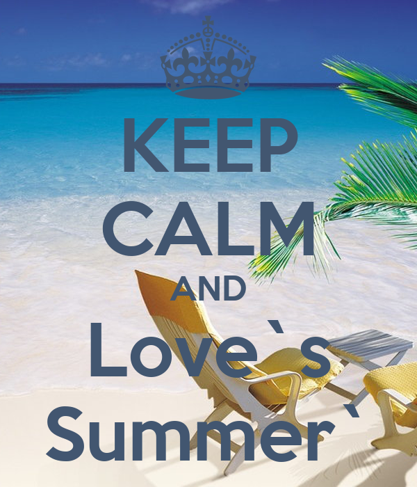 KEEP CALM AND Love`s Summer`