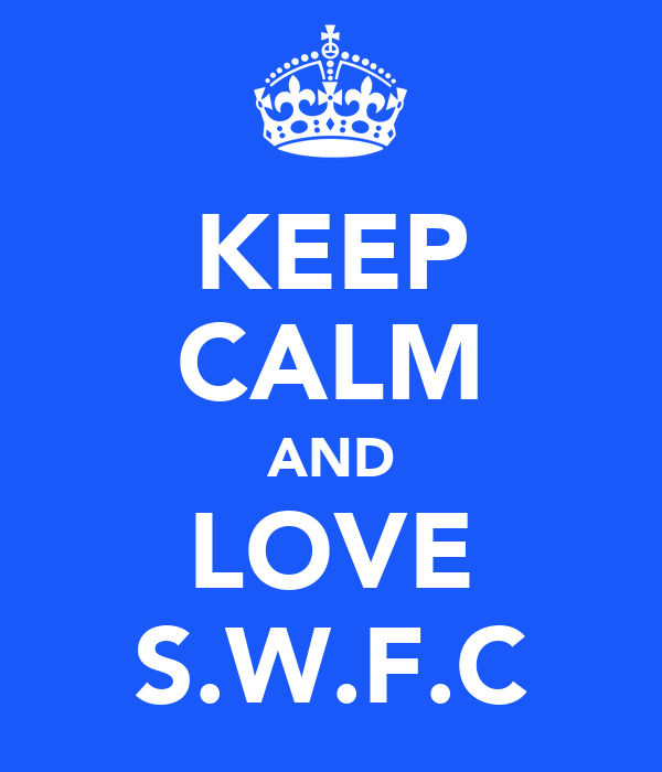 KEEP CALM AND LOVE S.W.F.C
