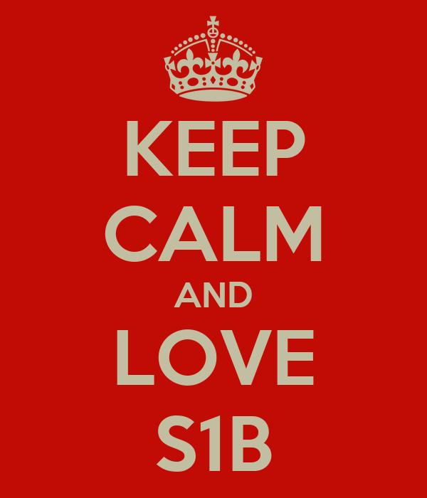 KEEP CALM AND LOVE S1B