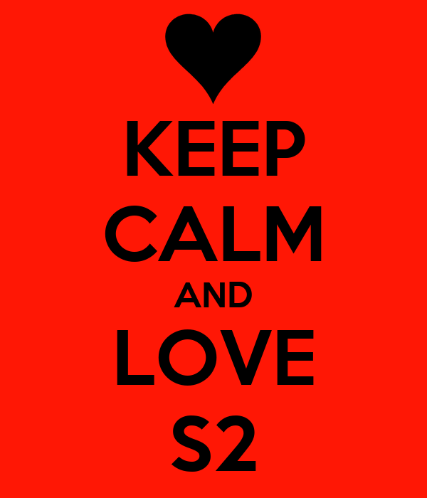 KEEP CALM AND LOVE S2