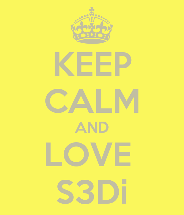 KEEP CALM AND LOVE  S3Di