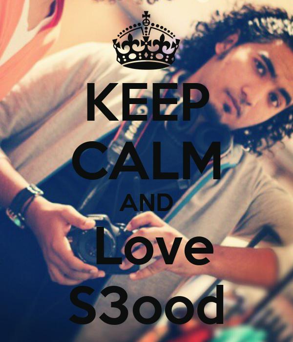 KEEP CALM AND  Love S3ood