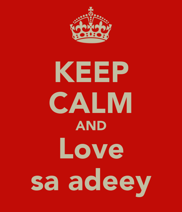 KEEP CALM AND Love saعadeey