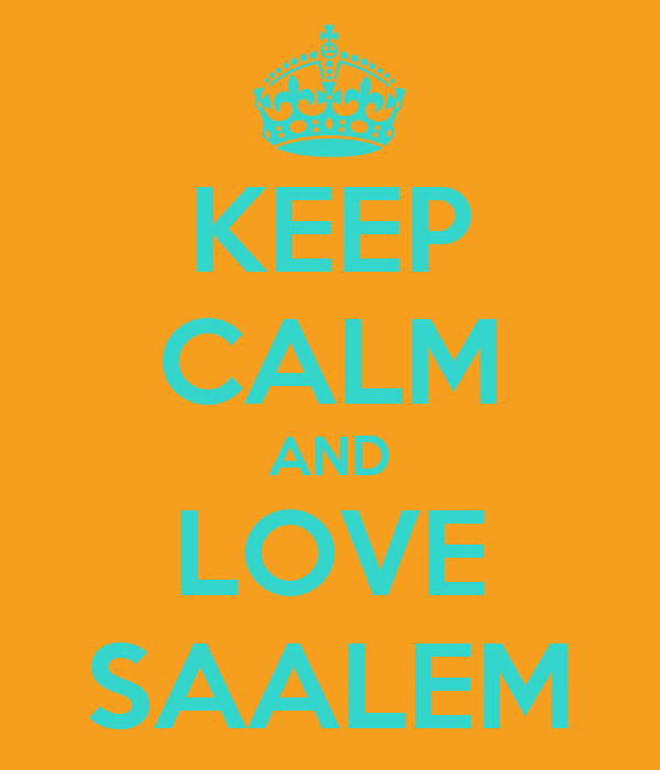 KEEP CALM AND LOVE SAALEM