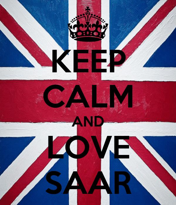 KEEP CALM AND LOVE SAAR