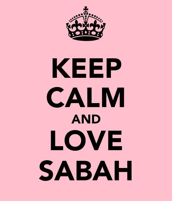 KEEP CALM AND LOVE SABAH