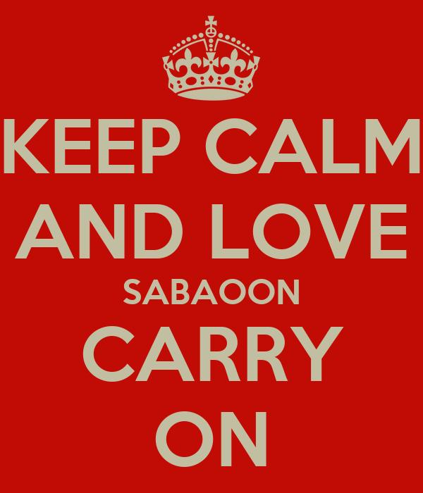 KEEP CALM AND LOVE SABAOON CARRY ON