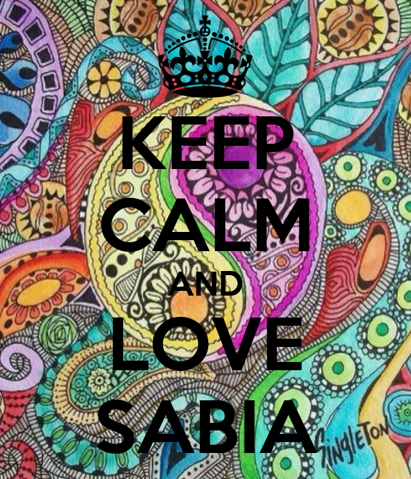 KEEP CALM AND LOVE SABIA