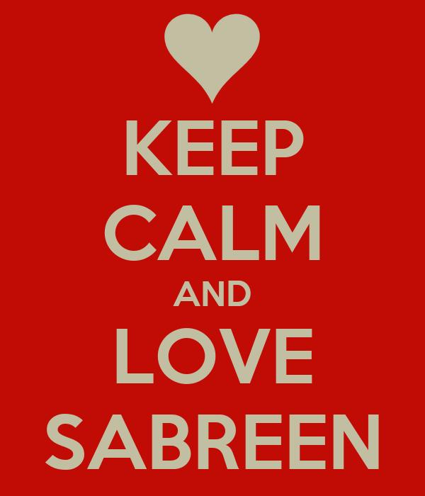 KEEP CALM AND LOVE SABREEN