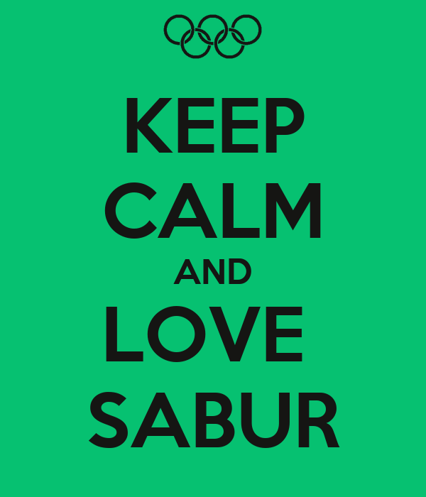 KEEP CALM AND LOVE  SABUR