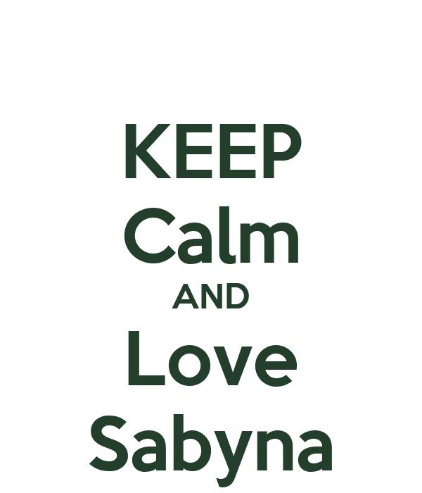 KEEP Calm AND Love Sabyna