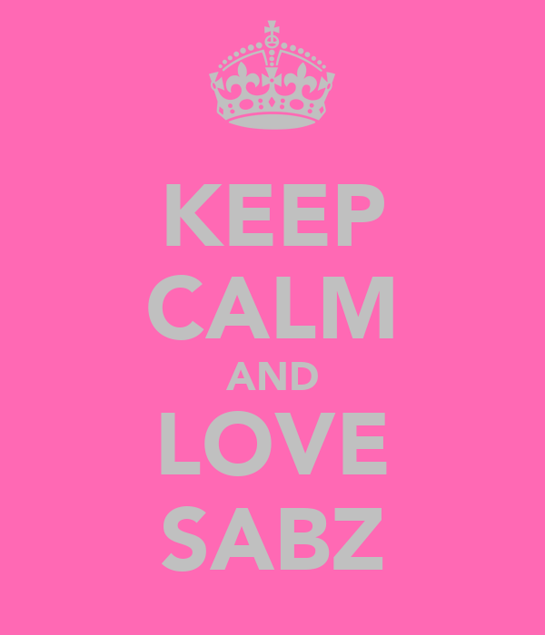 KEEP CALM AND LOVE SABZ