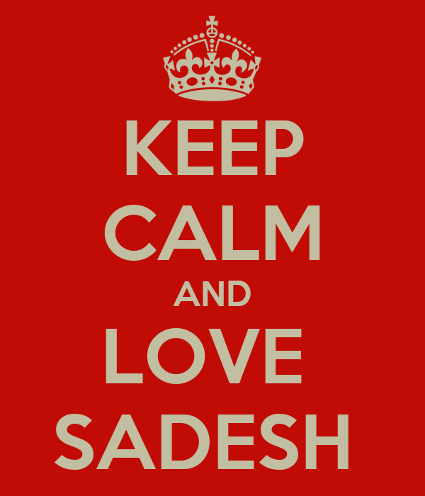 KEEP CALM AND LOVE  SADESH