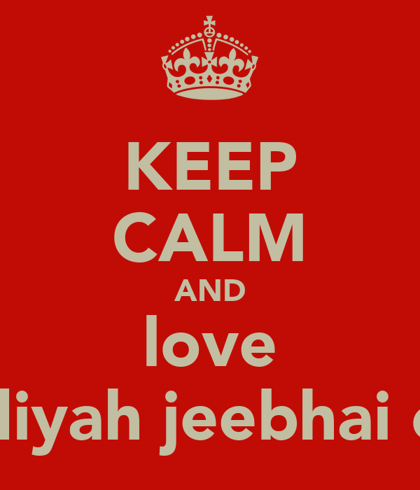 KEEP CALM AND love Sadiyah jeebhai olla
