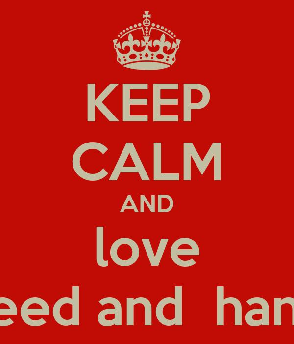 KEEP CALM AND love saeed and  hanad