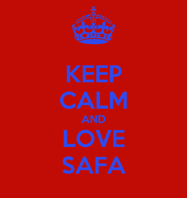 KEEP CALM AND LOVE SAFA