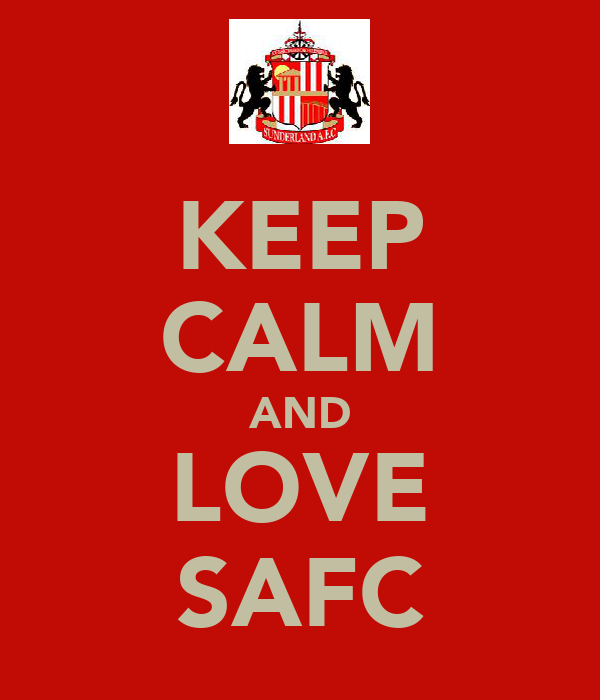 KEEP CALM AND LOVE SAFC