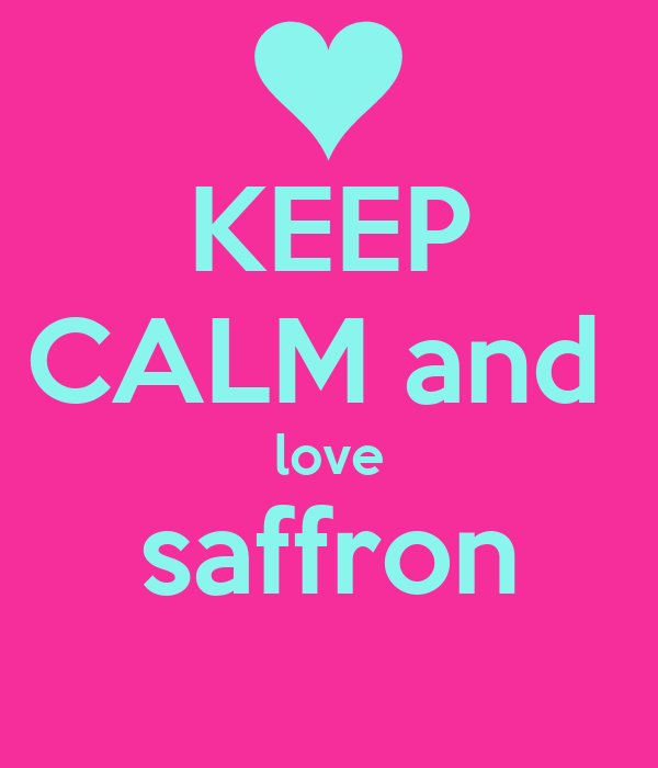 KEEP CALM and  love saffron
