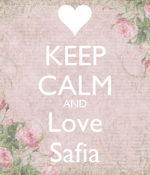 KEEP CALM AND Love Safia