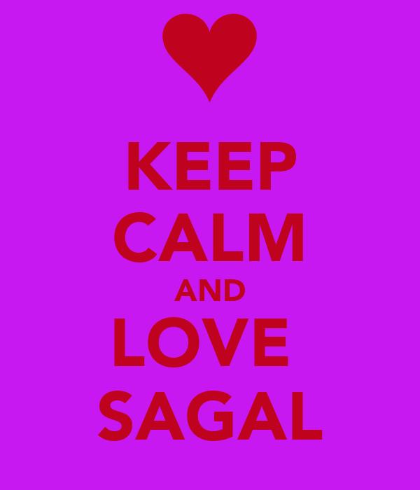 KEEP CALM AND LOVE  SAGAL